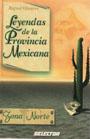 Leyendas de la provincia mexicana; zona norte